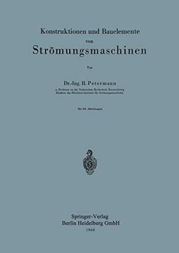9783540025887: Konstruktionen und Bauelemente von Strömungsmaschinen (German Edition)