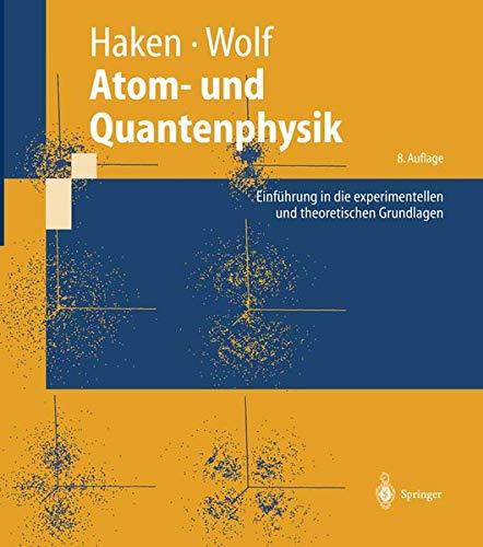 9783540026211: Atom- Und Quantenphysik: Einfuhrung in Die Experimentellen Und Theoretischen Grundlagen: Einführung in die experimentellen und theoretischen Grundlagen