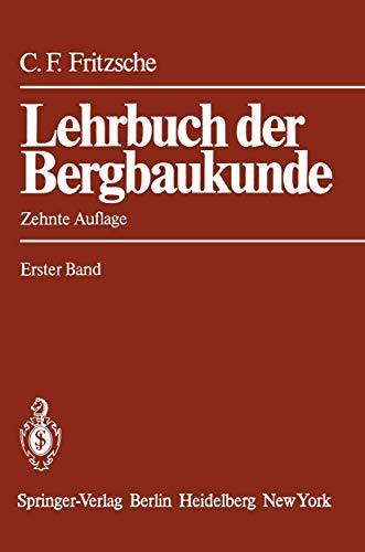 Lehrbuch der Bergbaukunde: mit besonderer Berücksichtigung des: Fritzsche Carl H.,