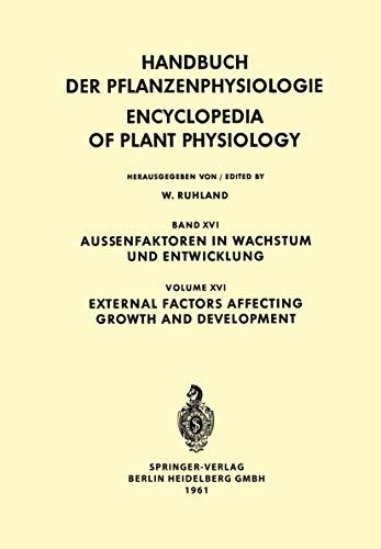 9783540026853: External Factors Affecting Growth and Development / Aussenfaktoren in Wachstum und Entwicklung (Handbuch der Pflanzenphysiologie   Encyclopedia of Plant Physiology) (English and German Edition)