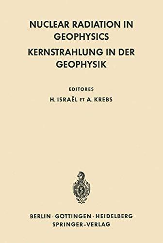 Nuclear Radiation in Geophysics / Kernstrahlung in: Israel, Hans [Editor];