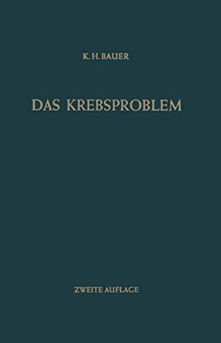 9783540029441: Das Krebsproblem: Einführung in die allgemeine Geschwulstlehre für Studierende, Ärzte und Naturwissenschaftler (German Edition)
