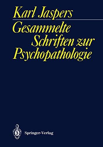Gesammelte Schriften zur Psychopathologie (German Edition) (3540030115) by Jaspers, Karl
