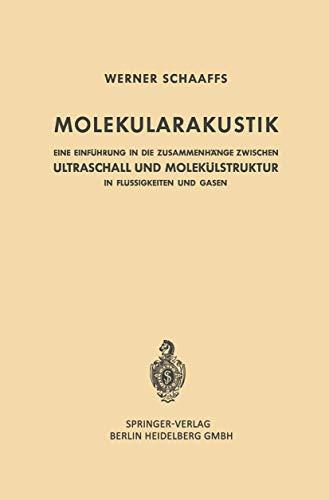 Molekularakustik: Eine Einfuhrung in die Zusammenhange zwischen: Schaaffs, Werner