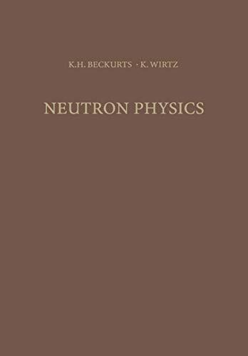 Neutron Physics: Karl-Heinrich Beckurts; Karl Wirtz; Translator-L. Dresner