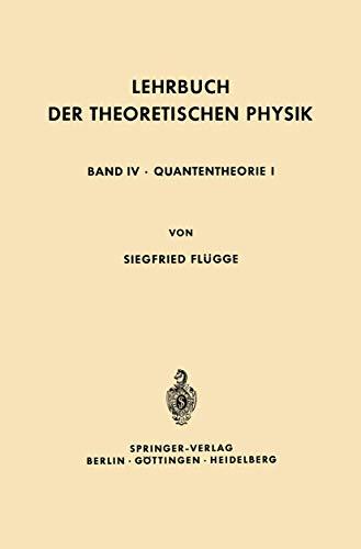 9783540031321: Lehrbuch der Theoretischen Physik: In Fünf Bänden Band IV · Quantentheorie I