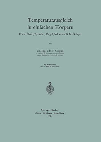 9783540031369: Temperaturausgleich in einfachen Körpern: Ebene Platte, Zylinder, Kugel, halbunendlicher Körper (German Edition)