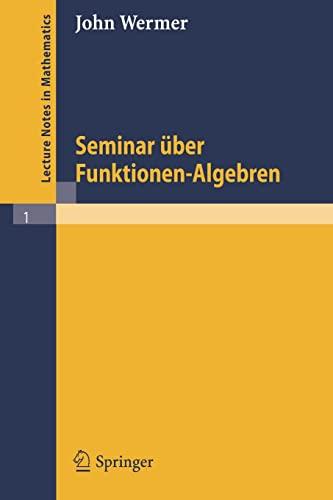 9783540031789: Seminar über Funktionen - Algebren (Lecture Notes in Mathematics) (German Edition)