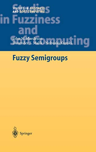 Fuzzy Semigroups (Studies in Fuzziness and Soft: John N. Mordeson;