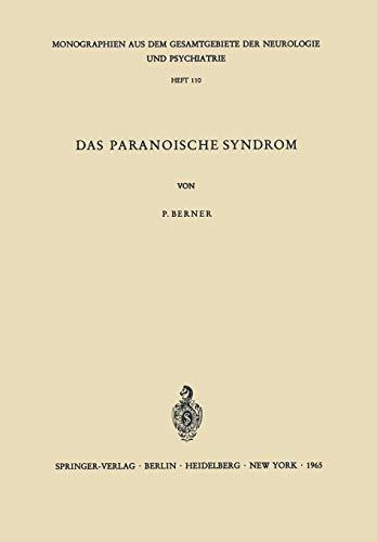 9783540033721: Das Paranoische Syndrom: Klinisch-experimentelle Untersuchungen zum Problem der fixierten Wahnbildungen (Monographien aus dem Gesamtgebiete der Neurologie und Psychiatrie) (German Edition)