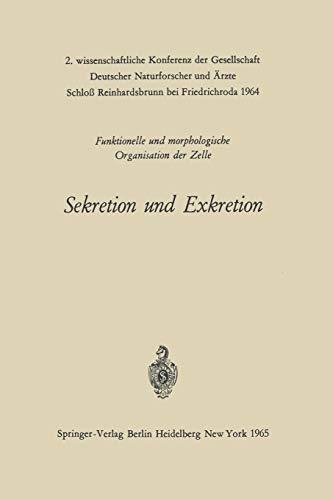 9783540033981: Sekretion und Exkretion Funktionelle und morphologische Organisation der Zelle: 2. wissenschaftliche Konferenz der Gesellschaft Deutscher ... Schloß Reinhardsbrunn bei Friedrichroda 1964