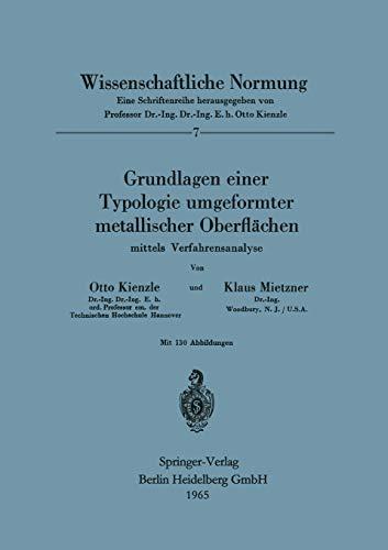 Grundlagen einer Typologie umgeformter metallischer Oberflächen mittels: O. Kienzle/ K.