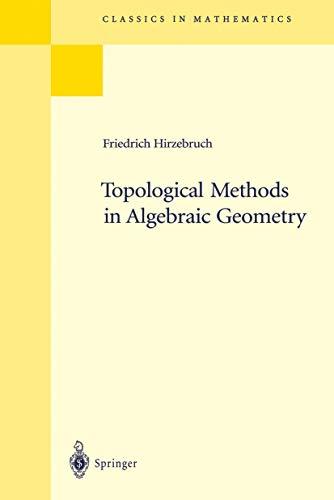 9783540035251: Topological Methods in Algebraic Geometry: Reprint of the 1978 Edition (Grundlehren der mathematischen Wissenschaften)
