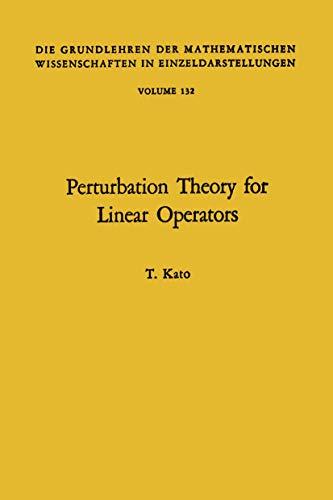 9783540035268: Perturbation Theory for Linear Operators (Grundlehren Der Mathematischen Wissenschaften, Band 132)