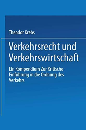 9783540035909: Verkehrsrecht und Verkehrswirtschaft: Ein Kompendium zur kritischen Einführung in die Ordnung des Verkehrs (German Edition)