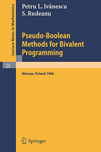 Pseudo-Boolean Methods for Bivalent Programming: Lecture at: P. L. Ivanescu;