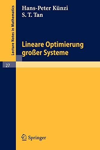 Lineare Optimierung gro?er Systeme (Lecture Notes in: H. P. K?nzi,