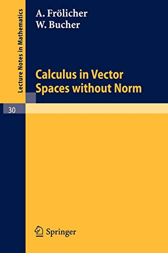 Calculus in Vector Spaces Without Norm: W. Bucher