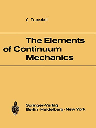 9783540036838: The Elements of Continuum Mechanics: Lectures given in August - September 1965 for the Department of Mechanical and Aerospace Engineering Syracuse University Syracuse, New York