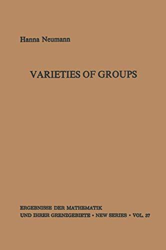 9783540037798: Varieties of Groups (Ergebnisse der Mathematik und ihrer Grenzgebiete. 2. Folge, Vol. 37)