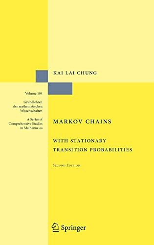 Markov Chains: With Stationary Transition Probabilities (Grundlehren: Kai Lai Chung