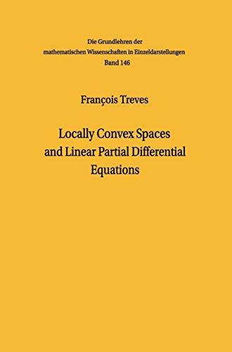 9783540038337: Locally Convex Spaces and Linear Partial Differential Equations (Grundlehren der mathematischen Wissenschaften)