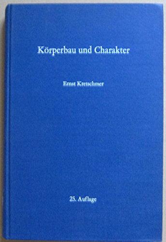 9783540038924: Karperbau Und Charakter: Untersuchungen Zum Konstitutionsproblem Und Zur Lehre Von Den Temperamenten
