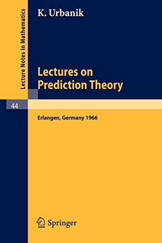 Lectures on Prediction Theory: Delivered at the: Urbanik, K.