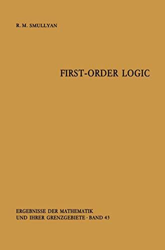 9783540040996: First-Order Logic (Ergebnisse der Mathematik und ihrer Grenzgebiete. 2. Folge)