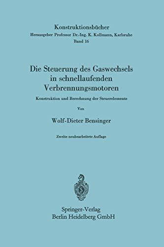 9783540042136: Die Steuerung des Gaswechsels in schnellaufenden Verbrennungsmotoren: Konstruktion und Berechnung der Steuerelemente (Konstruktionsba1/4cher)
