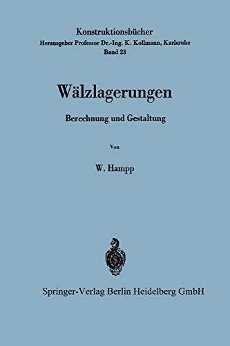 9783540042143: Wälzlagerungen: Berechnung und Gestaltung (Konstruktionsbücher) (German Edition)