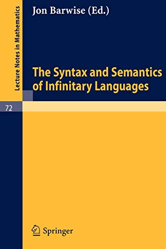 9783540042426: The Syntax and Semantics of Infinitary Languages (Lecture Notes in Mathematics)