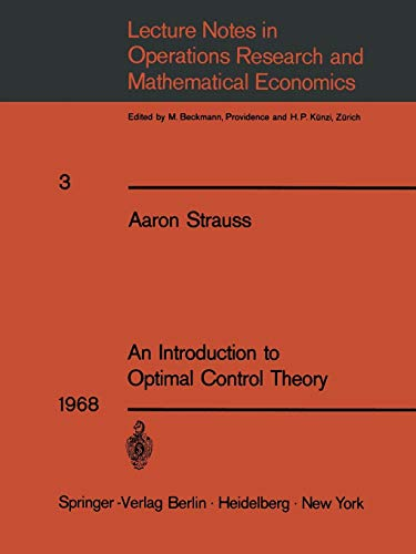 9783540042525: An Introduction to Optimal Control Theory (Lecture Notes in Economics and Mathematical Systems, No. 3)