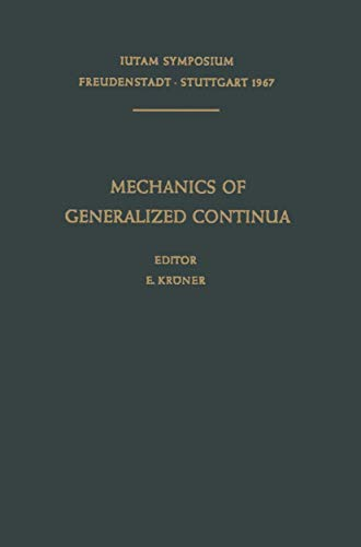 9783540042648: Mechanics of Generalized Continua: Proceedings of the IUTAM-Symposium on The Generalized Cosserat Continuum and the Continuum Theory of Dislocations ... and Stuttgart (Germany) 1967 (IUTAM Symposia)