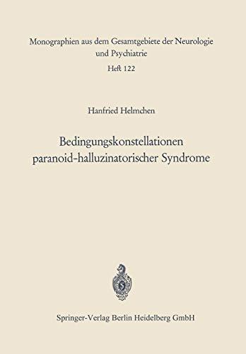 9783540042785: Bedingungskonstellationen Paranoid-halluzinatorischer Syndrome: Zugleich ein Methodischer Beitrag zur Untersuchung ... Neurologie und Psychiatrie) (German Edition)