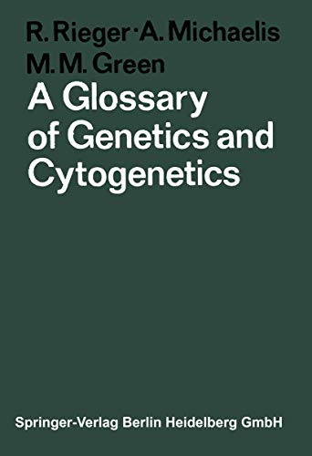 A Glossary of Genetics and Cytogenetics: Classical: Rieger, R.; Michaelis,