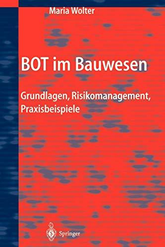 9783540043942: BOT im Bauwesen: Grundlagen, Risikomanagement, Praxisbeispiele