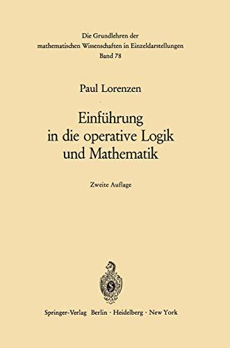 9783540044994: Einf�hrung in die operative Logik und Mathematik (Grundlehren der mathematischen Wissenschaften)