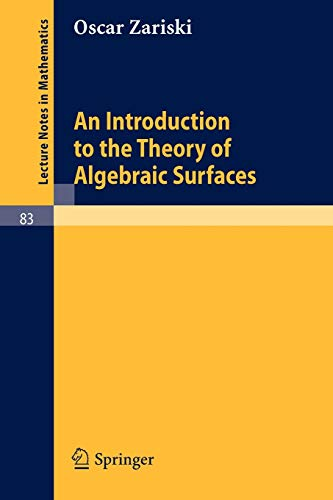 9783540046028: An Introduction to the Theory of Algebraic Surfaces (Lecture Notes in Mathematics, Vol. 83)