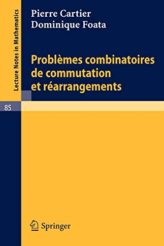 9783540046042: Problemes combinatoires de commutation et rearrangements (Lecture Notes in Mathematics) (French Edition)