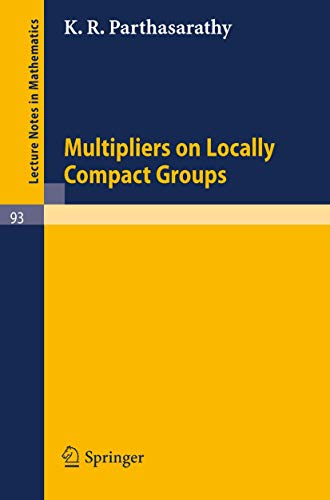 Multipliers on Locally Compact Groups (Lecture Notes: Parthasarathy, K. R.