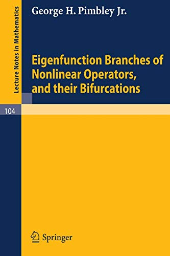 9783540046233: Eigenfunction Branches of Nonlinear Operators, and their Bifurcations (Lecture Notes in Mathematics)
