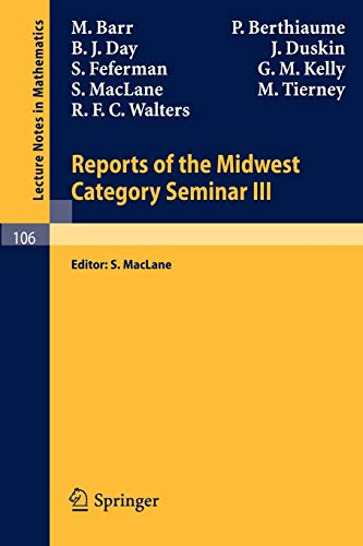 9783540046257: Reports of the Midwest Category Seminar III (Lecture Notes in Mathematics)