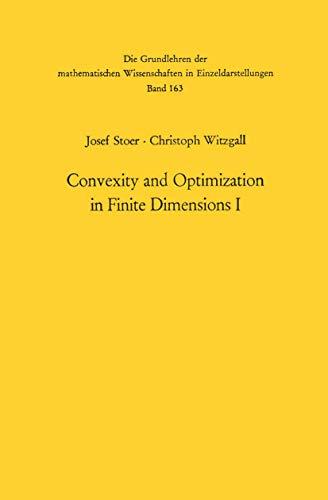 9783540048350: Convexity and Optimization in Finite Dimensions I (Grundlehren der mathematischen Wissenschaften)