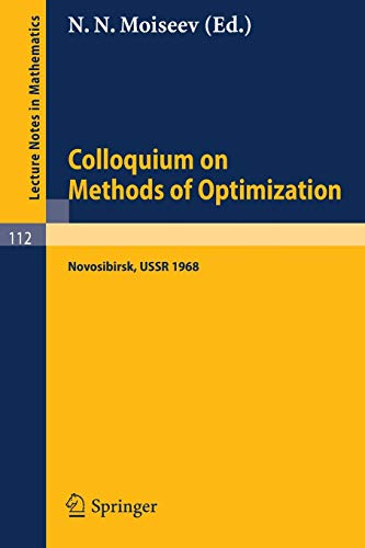 9783540049012: Colloquium on Methods of Optimization: Held in Novosibirsk/USSR, June 1968 (Lecture Notes in Mathematics)