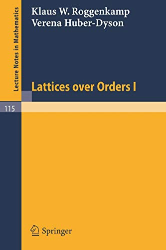 9783540049043: Lattices over Orders I: No. 1 (Lecture Notes in Mathematics)