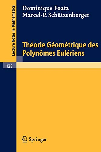 9783540049272: Theorie Geometrique des Polynomes Euleriens (Lecture Notes in Mathematics) (French Edition)