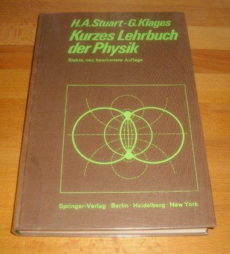 Kurzes Lehrbuch der Physik: Stuart, H.A. und