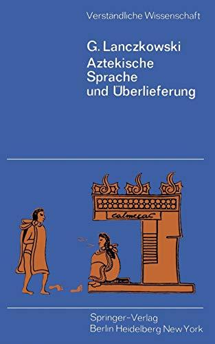 9783540050315: Aztekische Sprache Und Uberlieferung (Verständliche Wissenschaft)