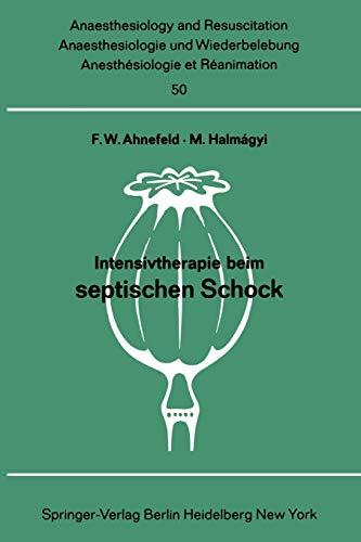 9783540050483: Intensivtherapie Beim Septischen Schock: Bericht Uber Das Symposion Am 26. Und 27. September 1969 in Mainz (Anaesthesiologie und Intensivmedizin Anaesthesiology and Intensive Care Medicine)